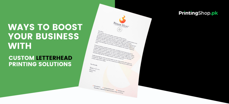 Ways to Boost Your Business with Custom Letterhead Printing Solutions