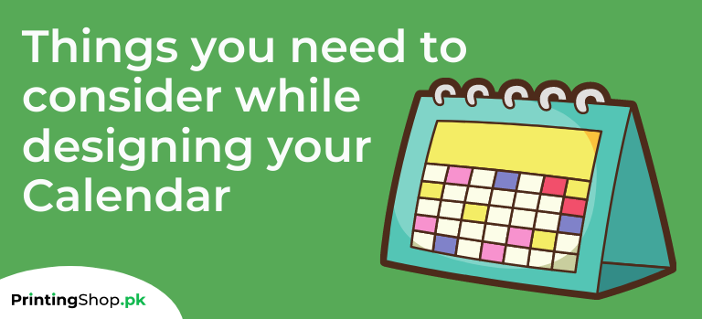 Things you need to consider while designing your Calendar