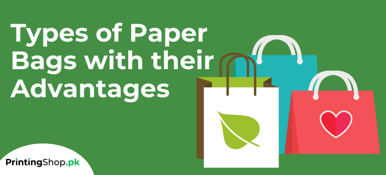 Types of Paper Bags with their Advantages