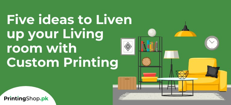 Five ideas to Liven up your Living room with Custom Printing