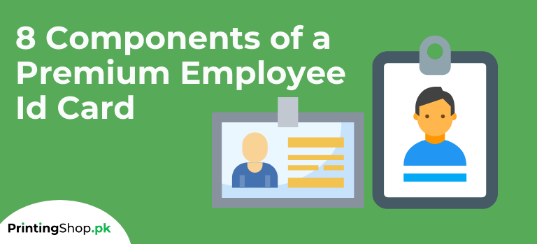 8 Components of a Premium Employee Id Card