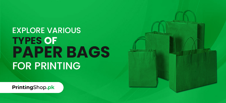 Explore various types of Paper Bags for Printing